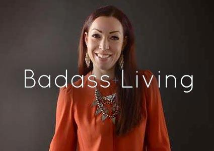 Badass Living